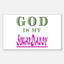 God is my SugarDaddy Rectangle Decal