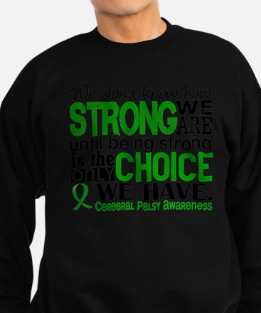 How Strong We Are Cerebral Palsy Sweatshirt