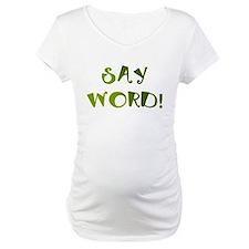 say word! Shirt