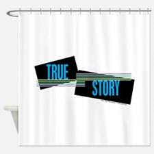 True Story Shower Curtain