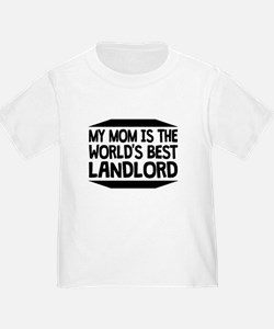 My Mom Is The Worlds Best Landlord T-Shirt
