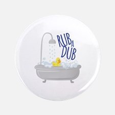 Rub A Dub Button
