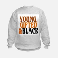 young, gifted, black Sweatshirt