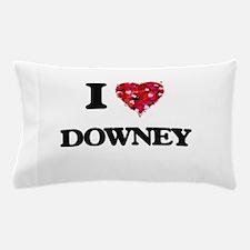 I love Downey California Pillow Case