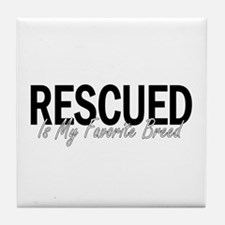 Rescued is My Favorite Breed Tile Coaster