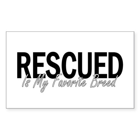 Rescued is My Favorite Breed Rectangle Sticker
