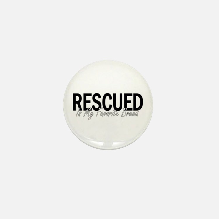 Rescued is My Favorite Breed Mini Button