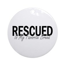 Rescued is My Favorite Breed Ornament (Round)