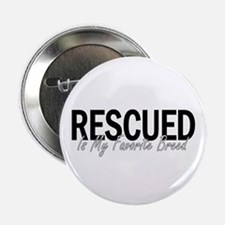 Rescued is My Favorite Breed Button