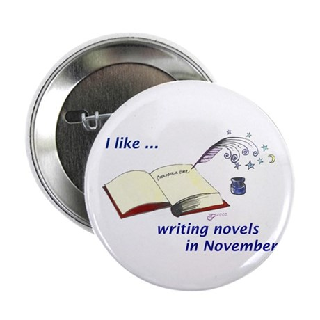 "I like writing novels in November 2.25"" Button (10"