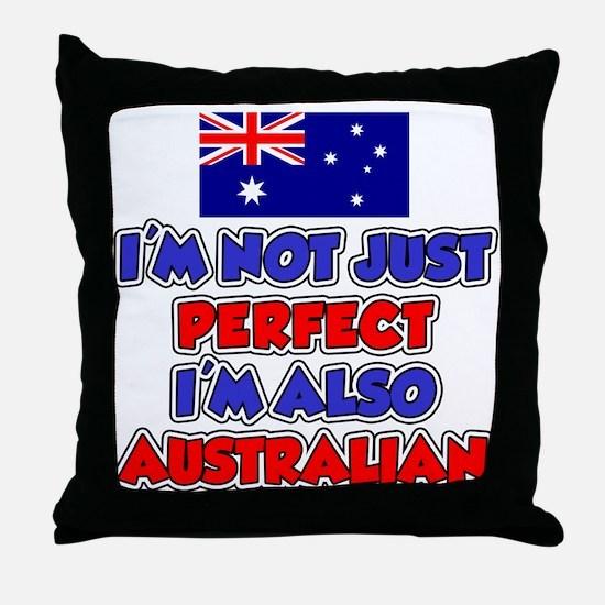 Not Just Perfect Australian Throw Pillow