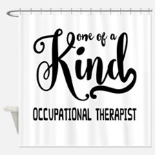 One of a Kind Occupational Therapis Shower Curtain