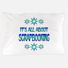 All About Scrapbooking Pillow Case
