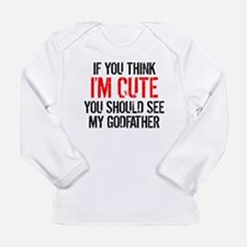 You Should See My Godfather Long Sleeve T-Shirt