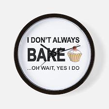 I Don't Always Bake, Oh Wait Yes I Do Wall Clo