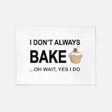 I Don't Always Bake, Oh Wait Yes I Do 5'x7'Area Ru