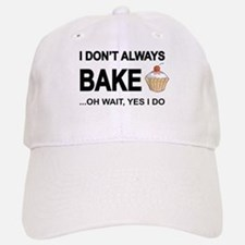 I Don't Always Bake, Oh Wait Yes I Do Baseball Baseball Baseball Cap