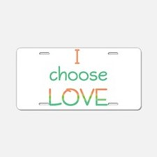 Choose Love Aluminum License Plate