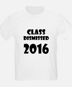 Class Dismissed 2016 T-Shirt