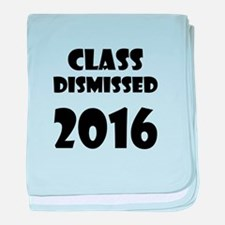 Class Dismissed 2016 baby blanket