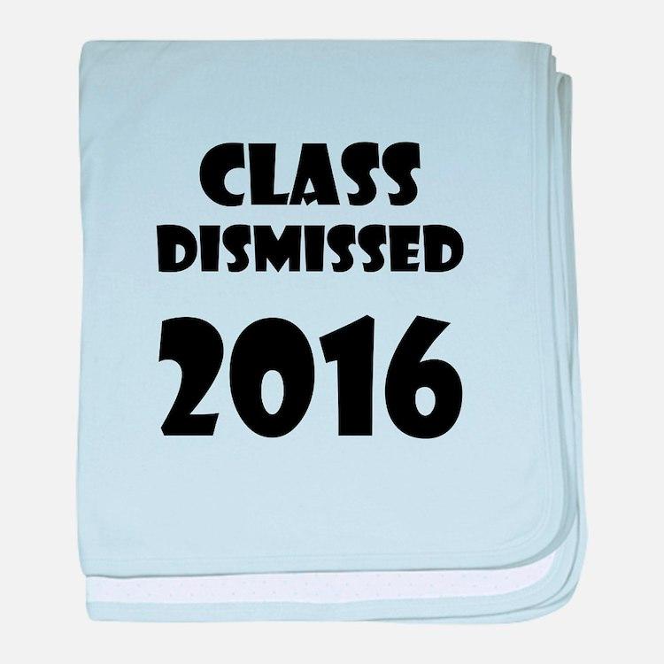 Class Dismissed 2016 baby blanket