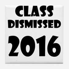 Class Dismissed 2016 Tile Coaster