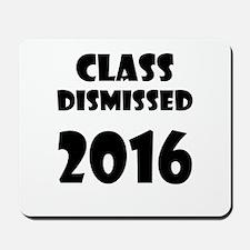 Class Dismissed 2016 Mousepad