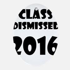 Class Dismissed 2016 Oval Ornament