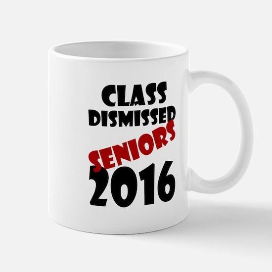 Class Dismissed Seniors 2016 Mugs