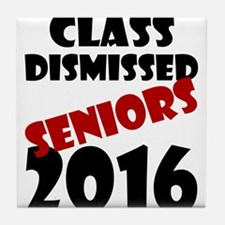Class Dismissed Seniors 2016 Tile Coaster