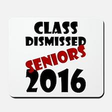 Class Dismissed Seniors 2016 Mousepad