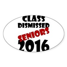 Class Dismissed Seniors 2016 Decal