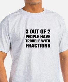 3 Out Of 2 People Have Trouble With Fracti T-Shirt