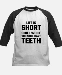 Life Is Short, Smile While You Sti Baseball Jersey