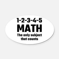 Math The Only Subject That Counts Oval Car Magnet