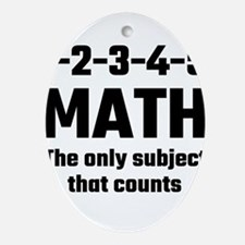 Math The Only Subject That Counts Oval Ornament
