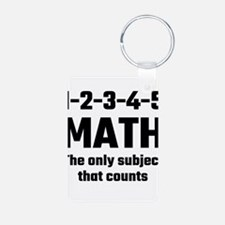 Math The Only Subject That Counts Keychains
