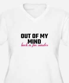 Out Of My Mind, Back In Five Min Plus Size T-Shirt