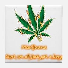 Marijuana Humor Tile Coaster