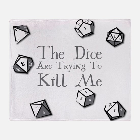 The Dice are Trying to Kill Me Throw Blanket