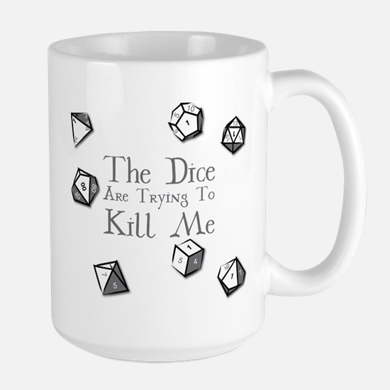 The Dice are Trying to Kill Me Mugs