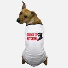 Drink Up Bitches Vampire Dog T-Shirt
