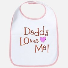 Daddy Loves Me!<br> Bib