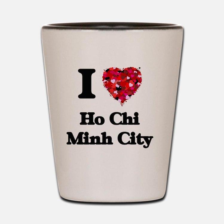 I love Ho Chi Minh City Vietnam Shot Glass