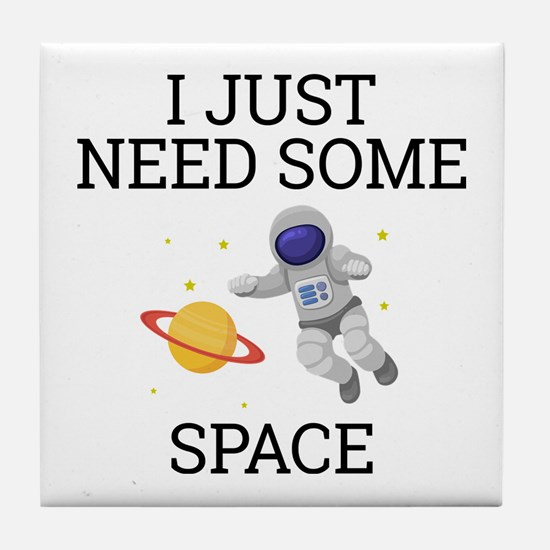 I Need Some Space Tile Coaster