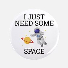"I Need Some Space 3.5"" Button (100 pack)"
