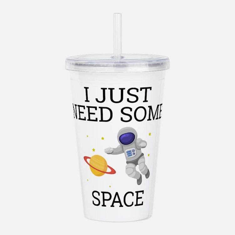 I Need Some Space Acrylic Double-wall Tumbler