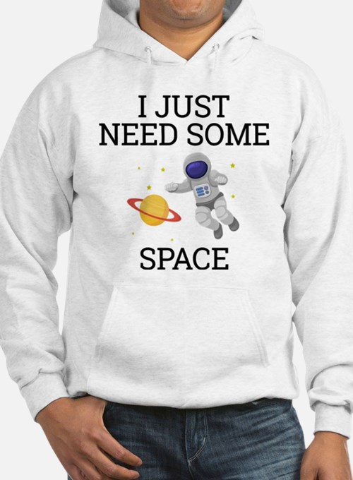 I Need Some Space Hoodie