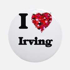 I love Irving Texas Round Ornament