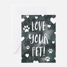 love your pet day Greeting Cards